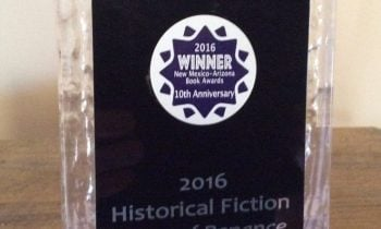 Winner Best Historical Novel Award – New Mexico-Arizona Books Awards Ceremony