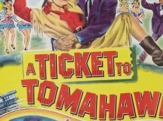WESTERN NIGHT AT THE MOVIES: A TICKET TO TOMAHAWK (***)