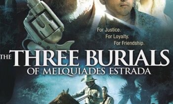 WESTERN NIGHT AT THE MOVIES: THE THREE BURIALS OF MELQUIADES ESTRADA (***)