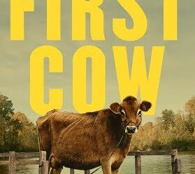 WESTERN NIGHT AT THE MOVIES: FIRST COW (**)